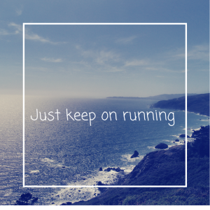Just keep on running